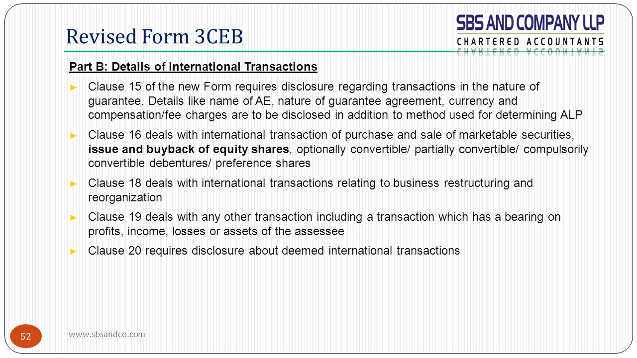 Revised Form 3CEB Part B: Details of International Transactions ► Clause 15 of the new Form requires disclosure regarding transactions in the nature o