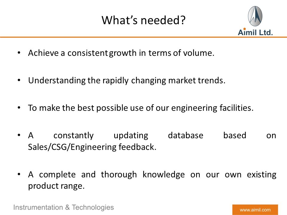 What's needed. Achieve a consistent growth in terms of volume.