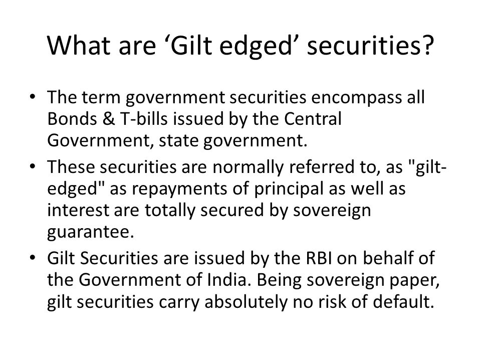 What are 'Gilt edged' securities.