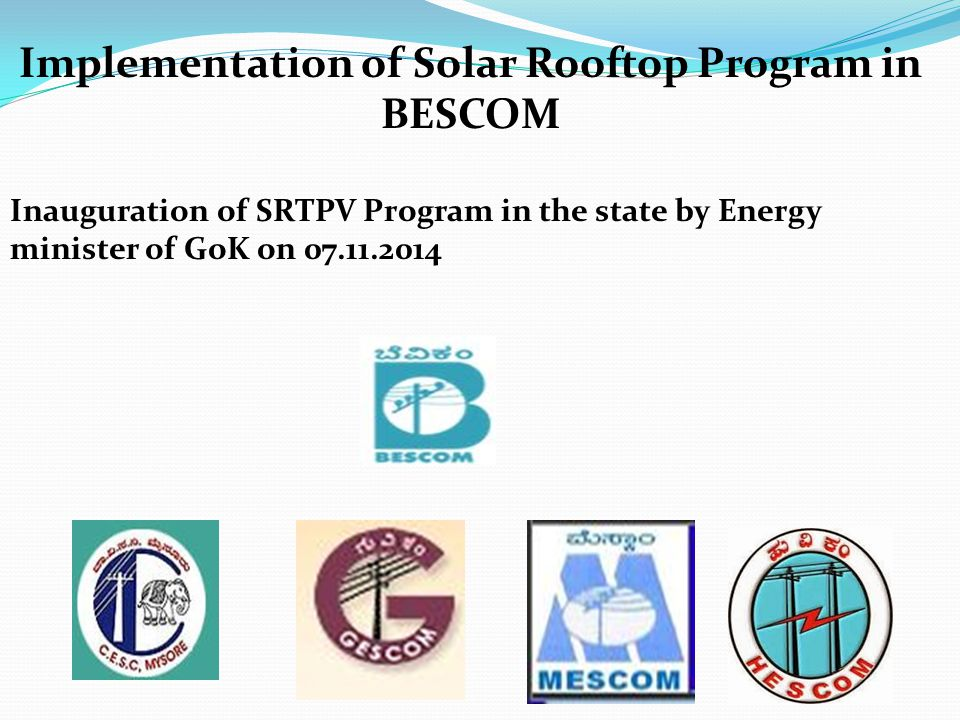 Implementation of Solar Rooftop Program in BESCOM Inauguration of SRTPV Program in the state by Energy minister of GoK on 07.11.2014
