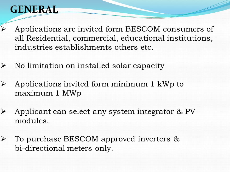 GENERAL  Applications are invited form BESCOM consumers of all Residential, commercial, educational institutions, industries establishments others et