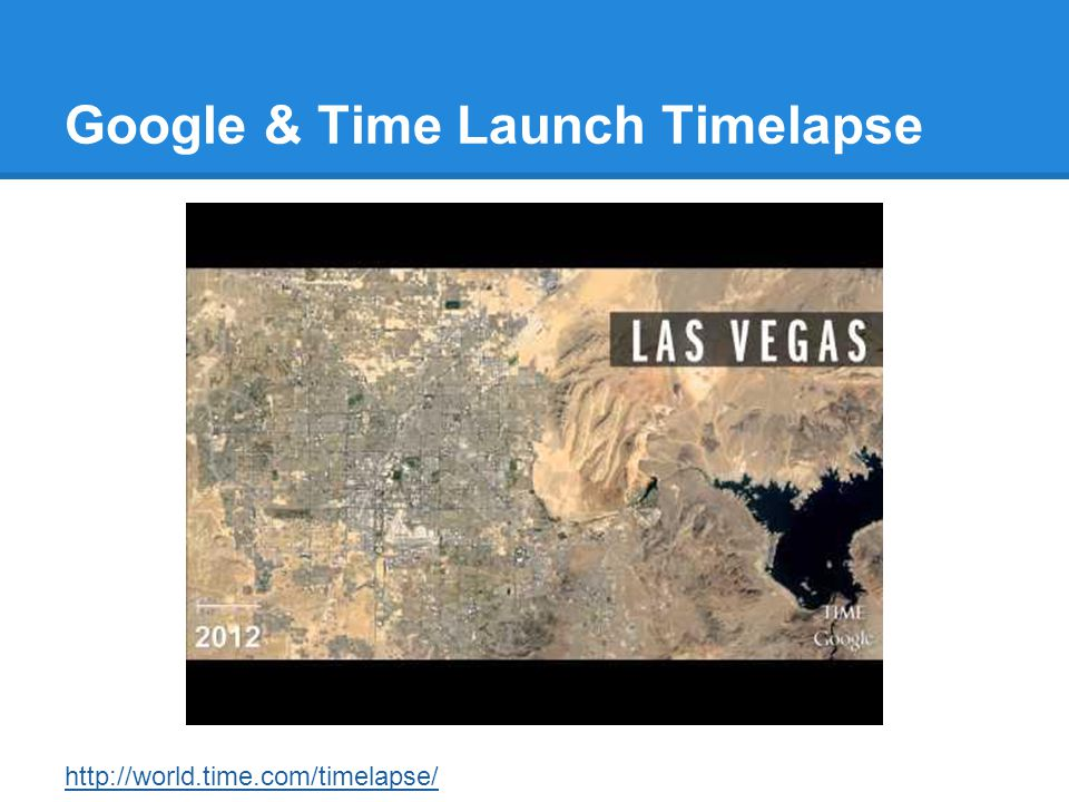 Google & Time Launch Timelapse http://world.time.com/timelapse/