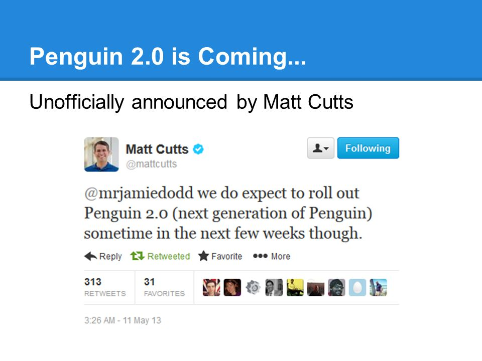 Penguin 2.0 is Coming... Unofficially announced by Matt Cutts