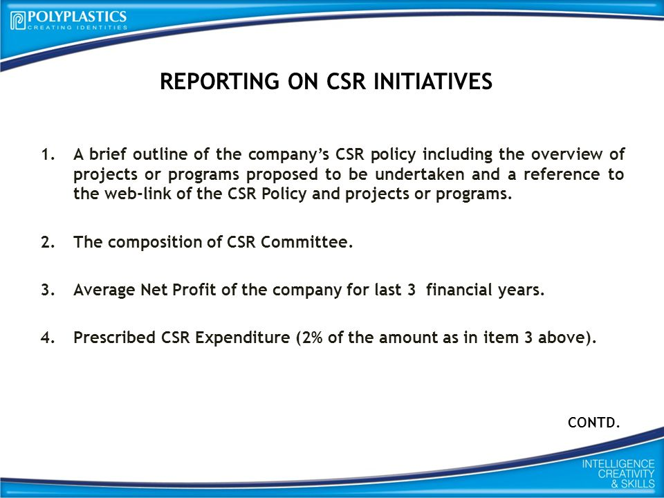 REPORTING ON CSR INITIATIVES 1.A brief outline of the company's CSR policy including the overview of projects or programs proposed to be undertaken and a reference to the web-link of the CSR Policy and projects or programs.