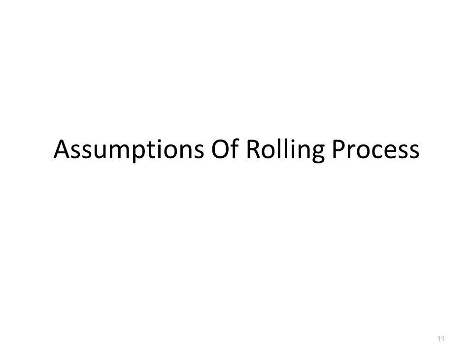 Assumptions Of Rolling Process 11
