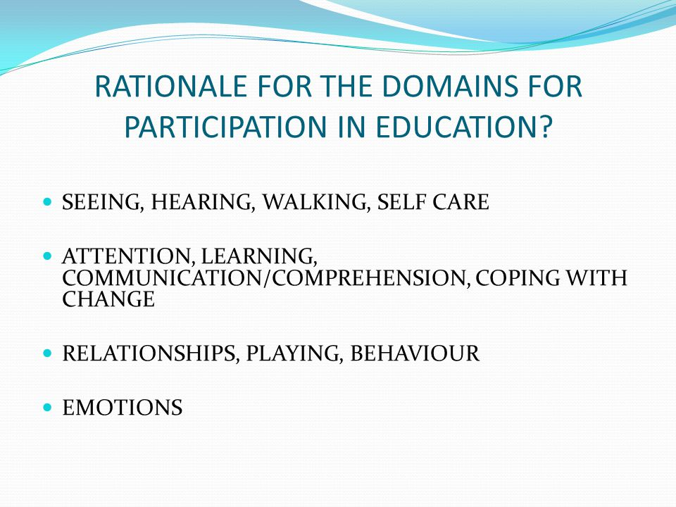 RATIONALE FOR THE DOMAINS FOR PARTICIPATION IN EDUCATION.