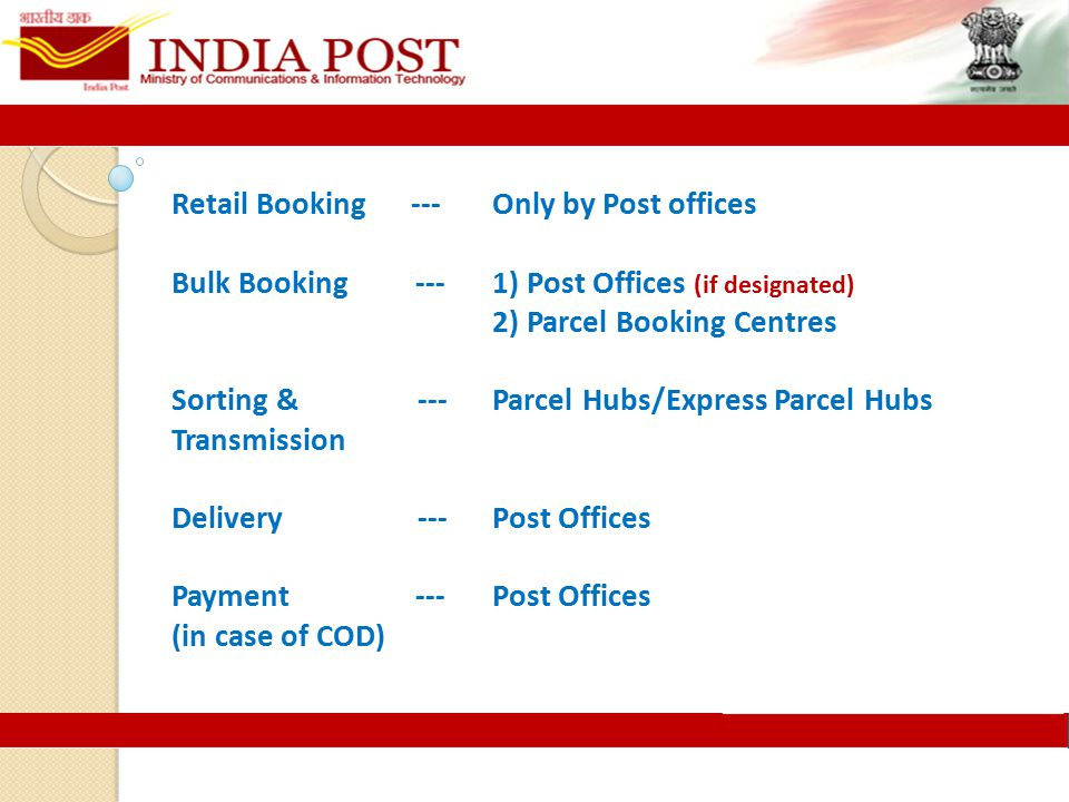  Available to both retail and Bulk Customers  Retail Express Parcels to be booked in Post Offices through Point of Sale  Bulk Express Parcels can be booked in Parcel Booking Centres (using BNPL Parcel Software)  Minimum monthly business of Rs.7500 Or 100 Parcels for becoming contractual customers  Point to Point service.
