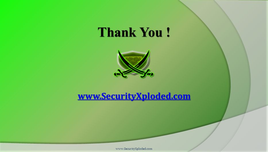 Thank You ! www.SecurityXploded.com