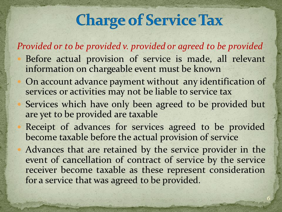 Director's Services Interest on loan by director to company, dividend on shares, other professional charges on account of services not rendered as a director (in professional capacity) are not liable to Service Tax In case of nominee director, the nominating company who receives fees will be liable to pay service tax The invoice / receipt to be issued by the directors within 30 days In case of nominee directors, the invoice will be issued by the nominating company In the case of Government nominees, the services shall be deemed to be provided by the Government but liable to be taxed under reverse charge basis 27