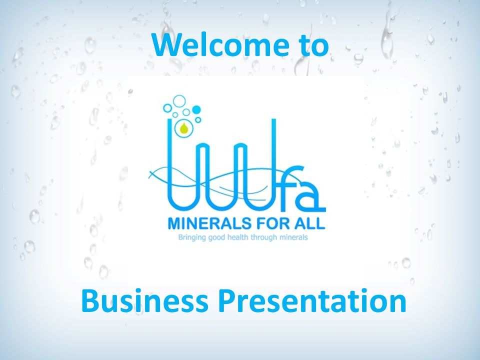 Business Presentation Welcome to