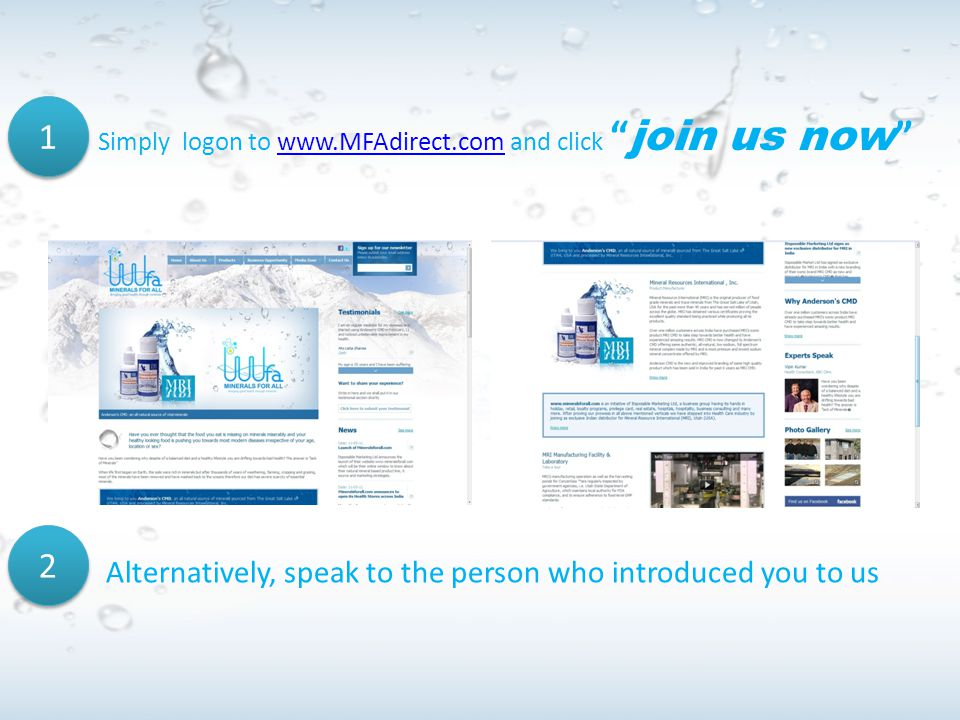 "Simply logon to www.MFAdirect.com and click "" join us now ""www.MFAdirect.com 1 1 2 2 Alternatively, speak to the person who introduced you to us"