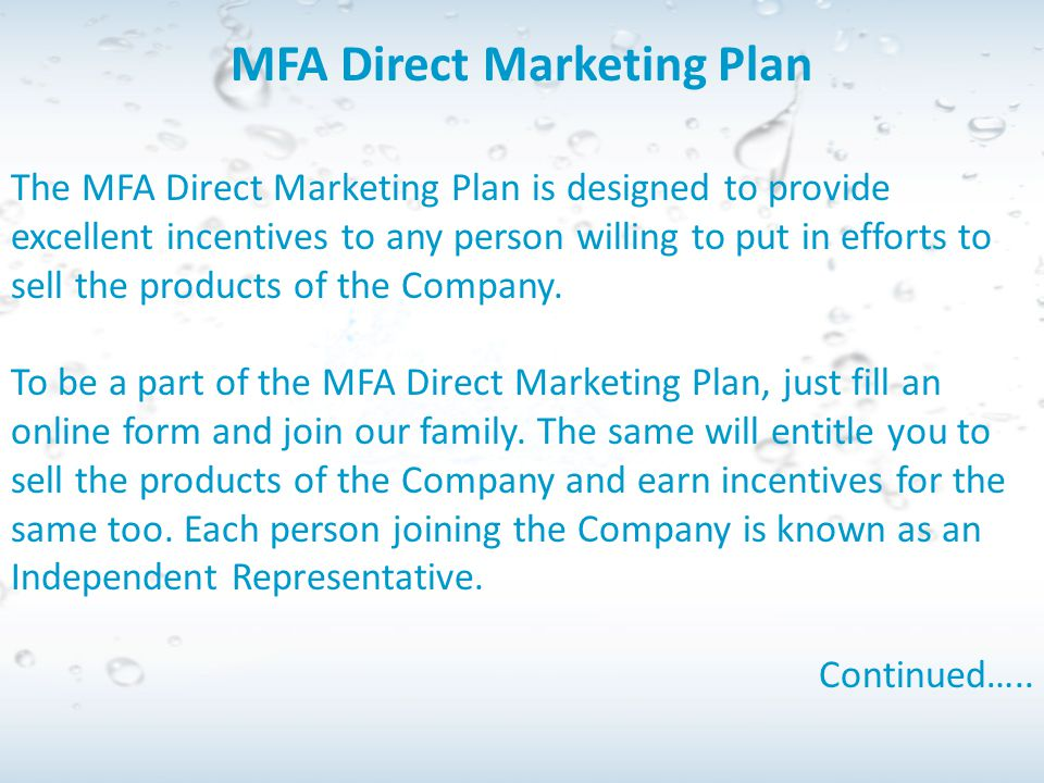MFA Direct Marketing Plan The MFA Direct Marketing Plan is designed to provide excellent incentives to any person willing to put in efforts to sell th