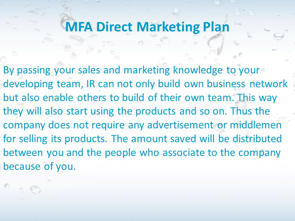 MFA Direct Marketing Plan By passing your sales and marketing knowledge to your developing team, IR can not only build own business network but also e