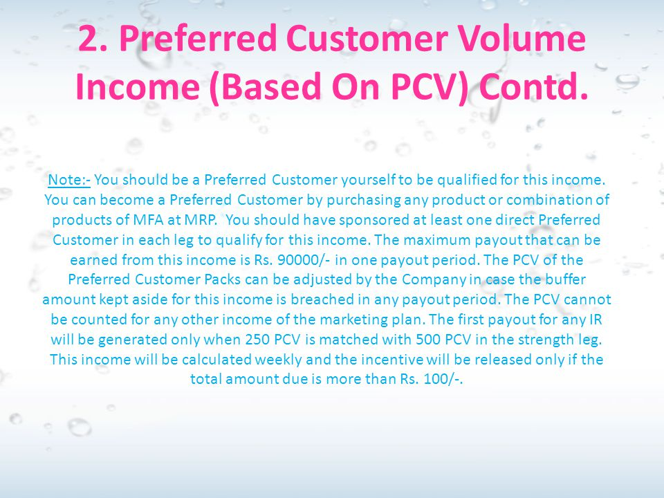 2. Preferred Customer Volume Income (Based On PCV) Contd. Note:- You should be a Preferred Customer yourself to be qualified for this income. You can