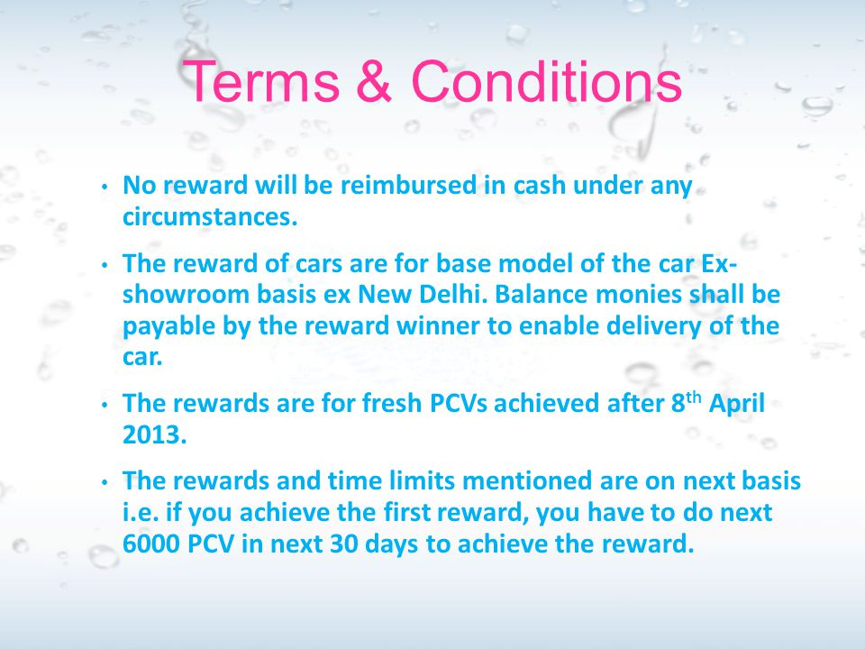 Terms & Conditions No reward will be reimbursed in cash under any circumstances. The reward of cars are for base model of the car Ex- showroom basis e