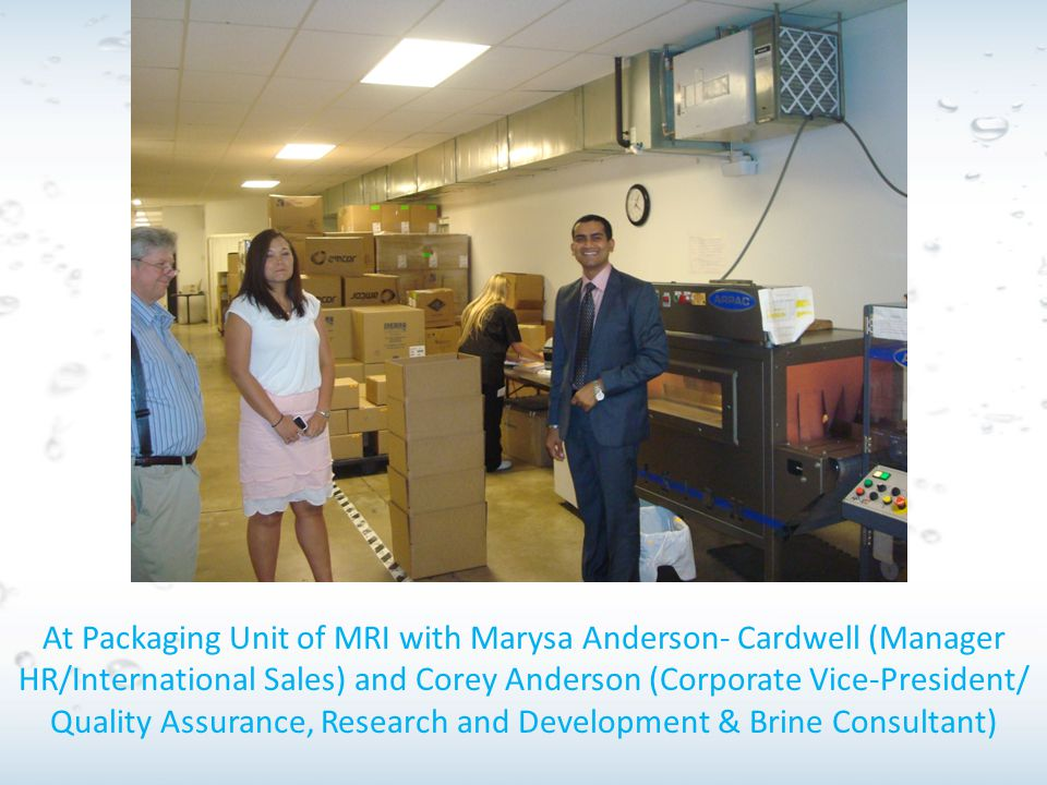 At Packaging Unit of MRI with Marysa Anderson- Cardwell (Manager HR/International Sales) and Corey Anderson (Corporate Vice-President/ Quality Assuran