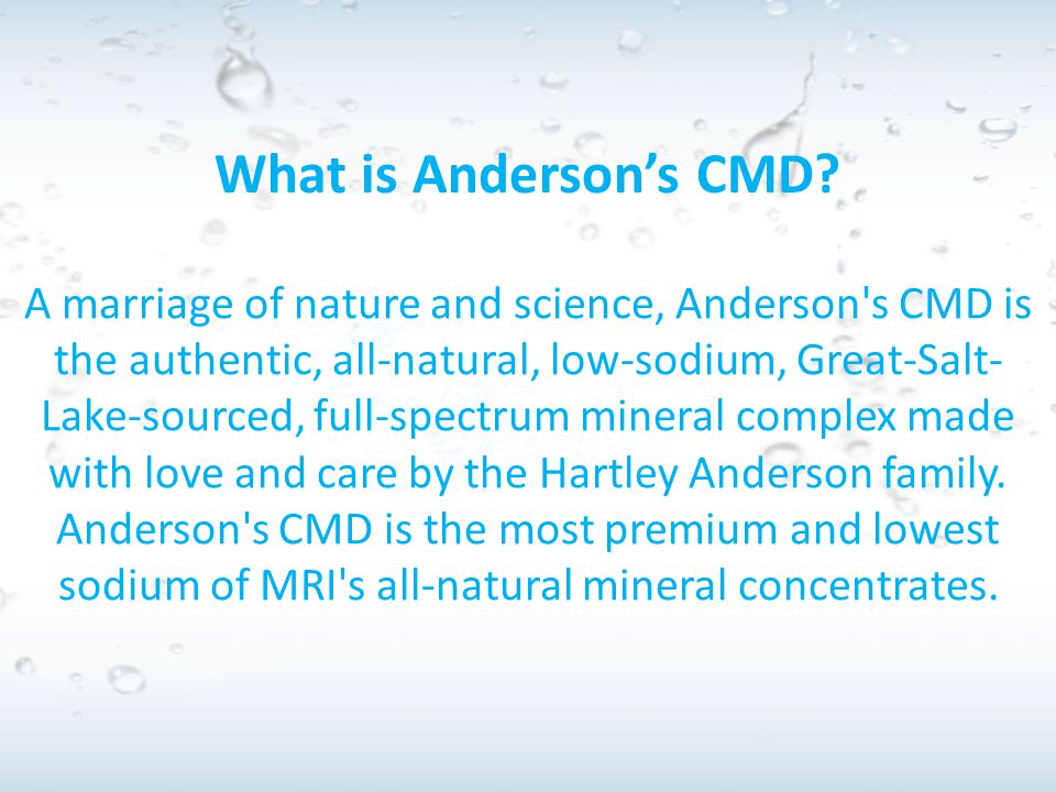 CMD is a highly concentrated mineral and trace mineral product, about 50 times more concentrated than sea water.