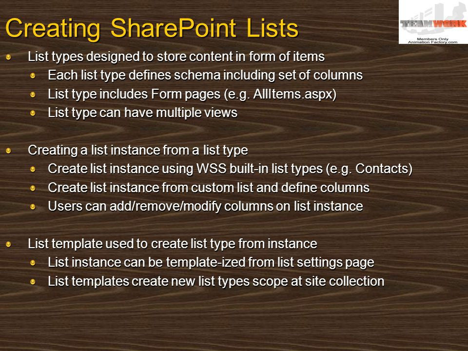 Creating SharePoint Lists List types designed to store content in form of items Each list type defines schema including set of columns List type inclu