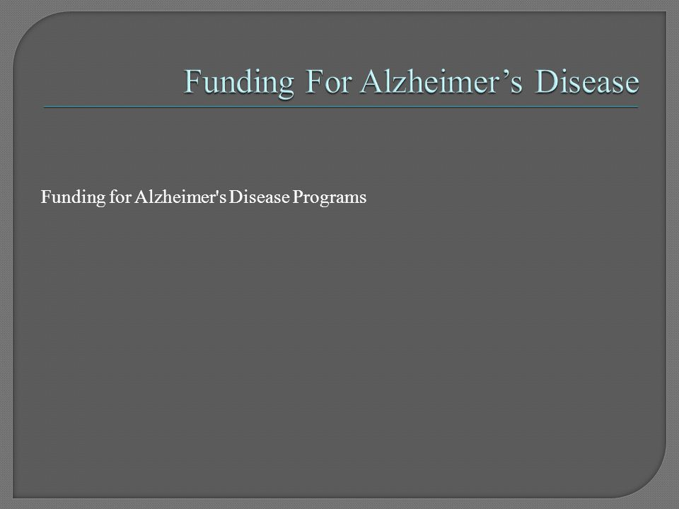Funding for Alzheimer s Disease Programs