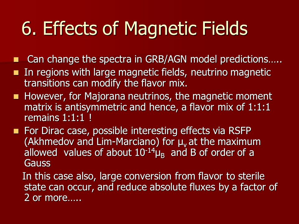 6. Effects of Magnetic Fields Can change the spectra in GRB/AGN model predictions…..