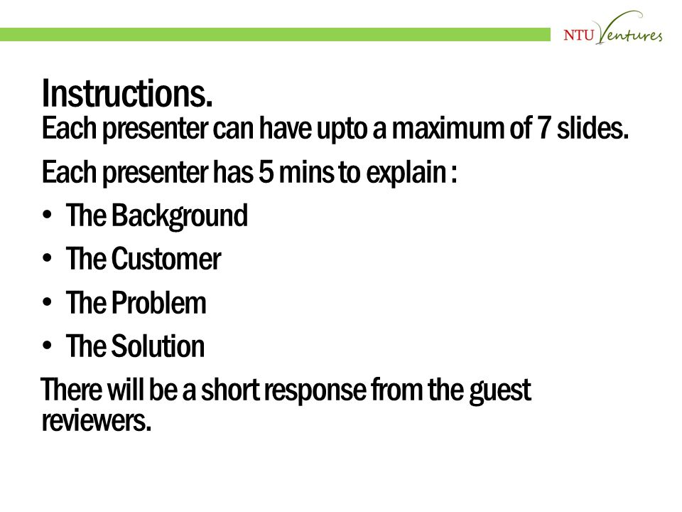 Instructions. Each presenter can have upto a maximum of 7 slides.