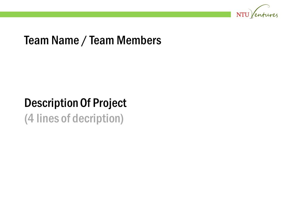 Team Name / Team Members Description Of Project (4 lines of decription)