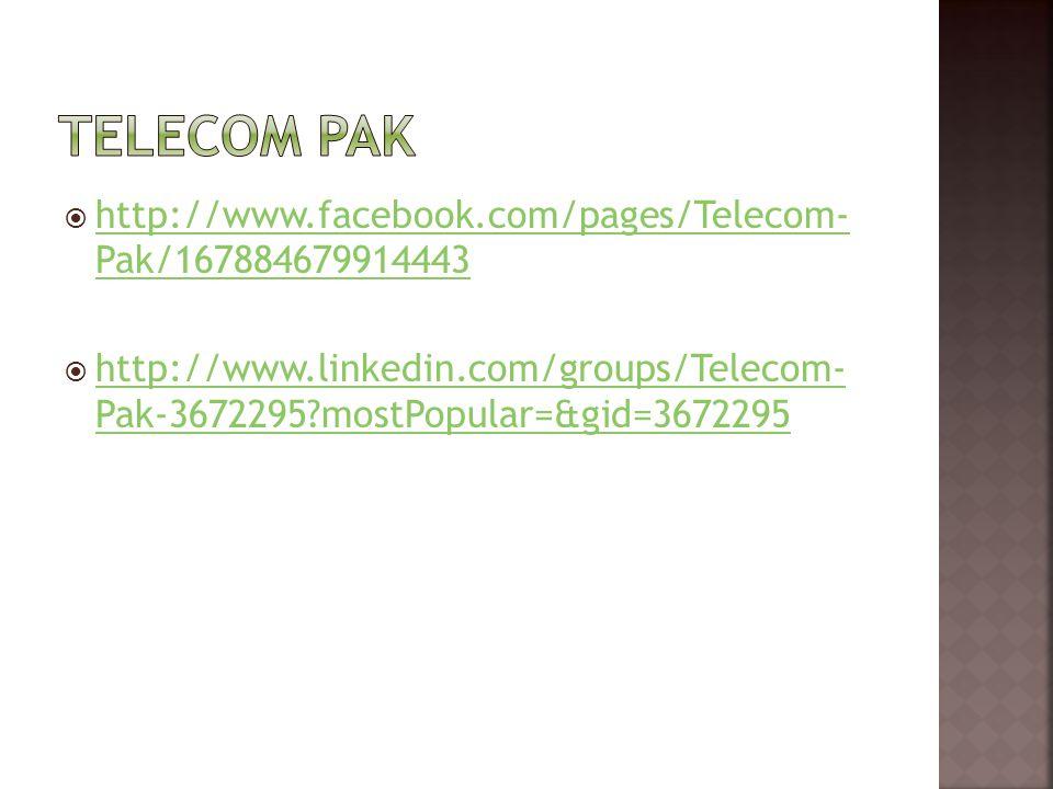  http://www.facebook.com/pages/Telecom- Pak/167884679914443 http://www.facebook.com/pages/Telecom- Pak/167884679914443  http://www.linkedin.com/grou