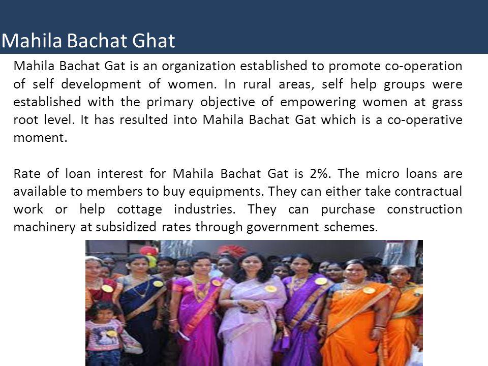 Mahila Bachat Gat is an organization established to promote co-operation of self development of women.