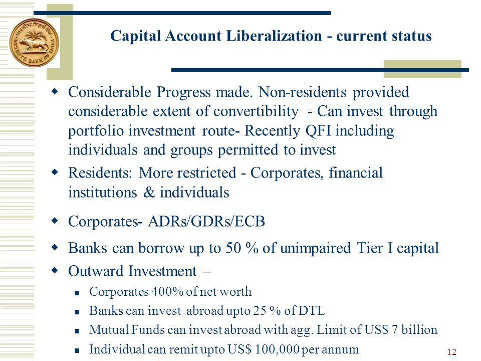 Capital Account Liberalization - current status  Considerable Progress made.
