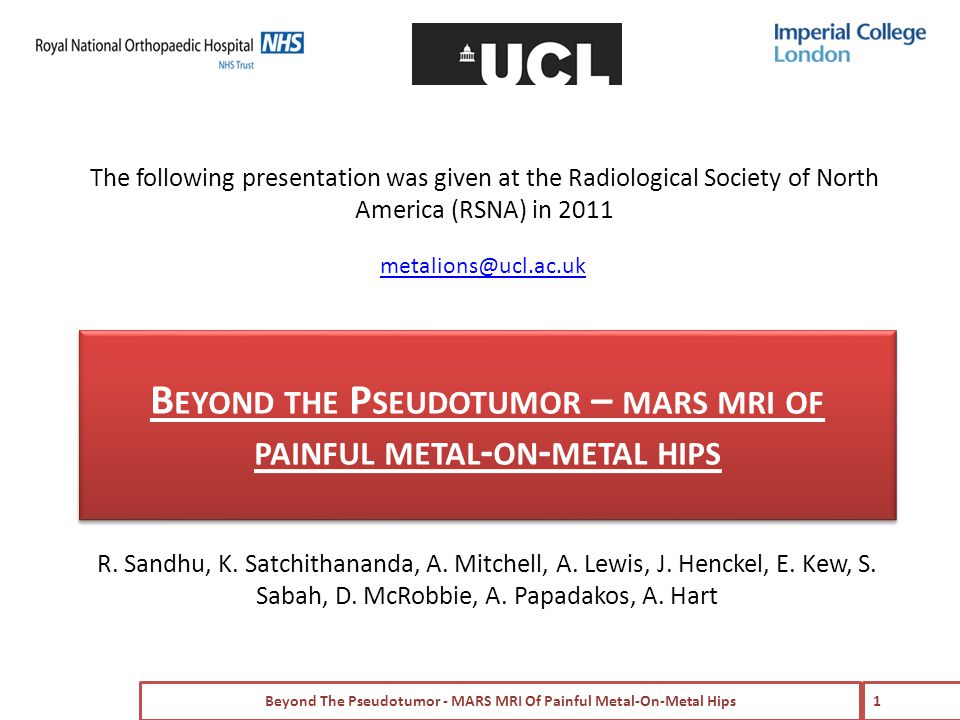 B EYOND THE P SEUDOTUMOR – MARS MRI OF PAINFUL METAL - ON - METAL HIPS R.