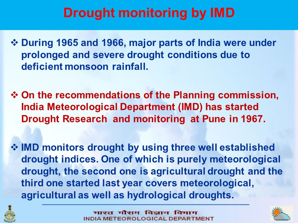 Monitoring drought: Physical, Biological and Social Indicators  Physical indicators include Rainfall, Effective soil moisture, Surface water availabi