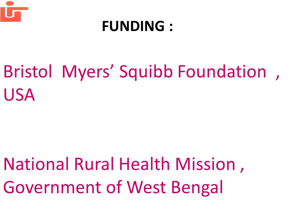 FUNDING : Bristol Myers' Squibb Foundation, USA National Rural Health Mission, Government of West Bengal