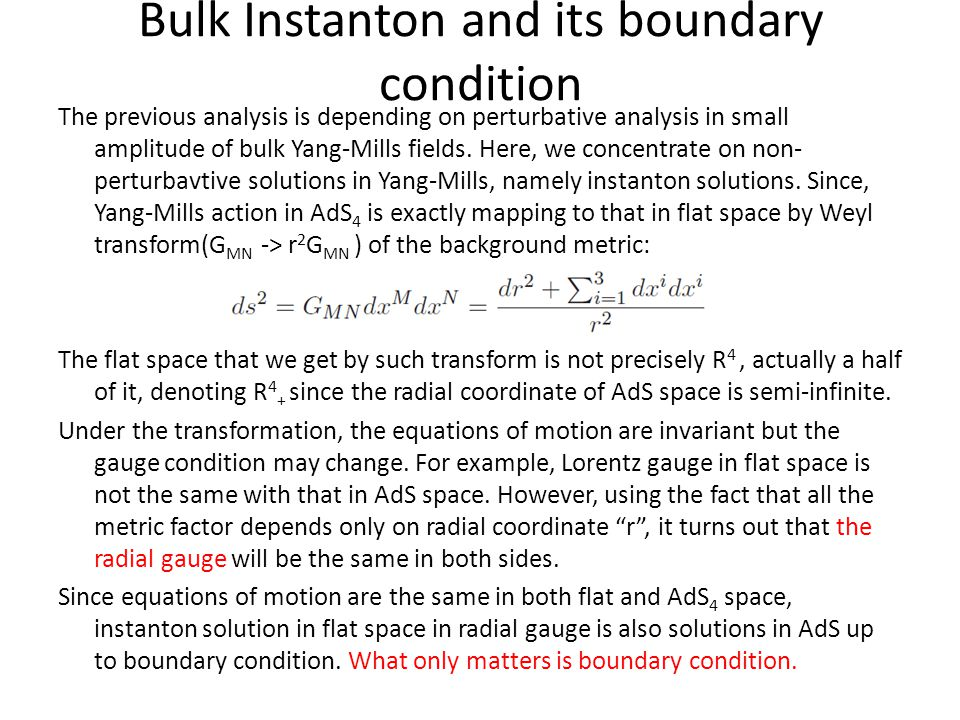 Bulk Instanton and its boundary condition The previous analysis is depending on perturbative analysis in small amplitude of bulk Yang-Mills fields.