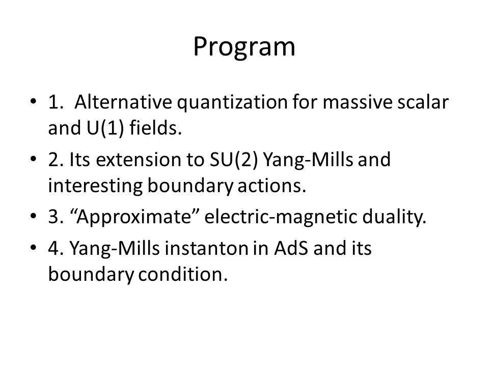 Alternative quantization e.g.