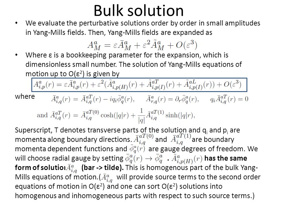 and are transverse and longitudianl parts of inhomogeneous bulk equations of motion, which are given by where and is an integration const.