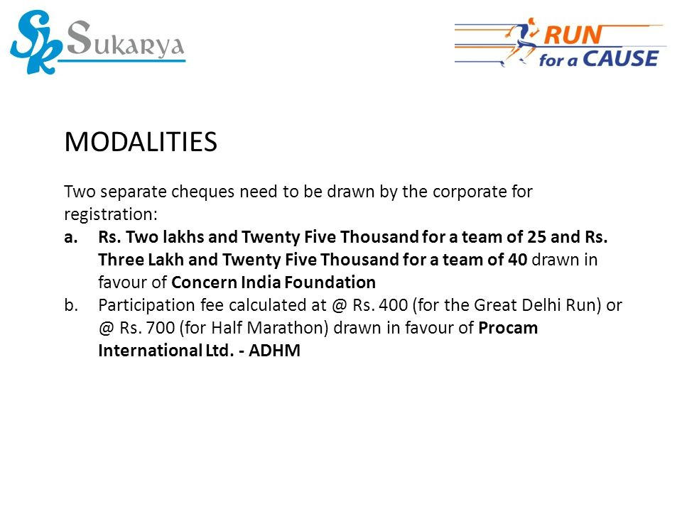 MODALITIES Two separate cheques need to be drawn by the corporate for registration: a.Rs.