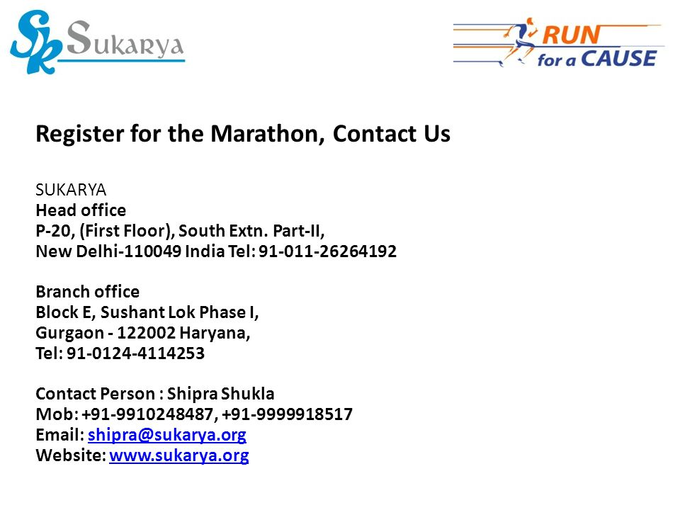 Register for the Marathon, Contact Us SUKARYA Head office P-20, (First Floor), South Extn.