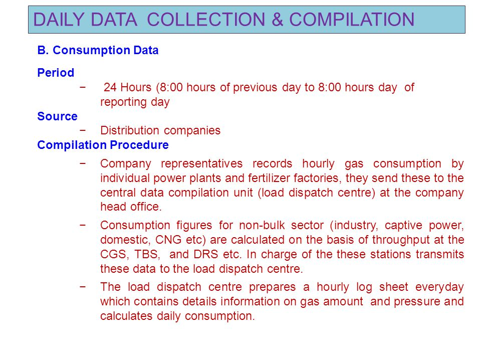 DAILY DATA COLLECTION & COMPILATION B. Consumption Data Period − 24 Hours (8:00 hours of previous day to 8:00 hours day of reporting day Source −Distr