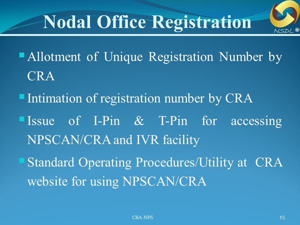 CRA-NPS 15 Nodal Office Registration  Allotment of Unique Registration Number by CRA  Intimation of registration number by CRA  Issue of I-Pin & T-
