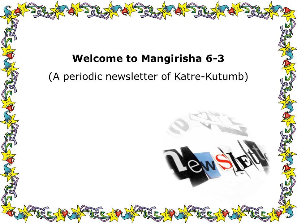 Welcome to Mangirisha 6-3 (A periodic newsletter of Katre-Kutumb)