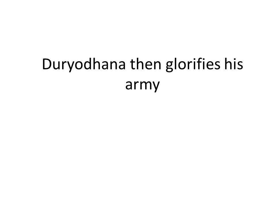 Duryodhana then glorifies his army