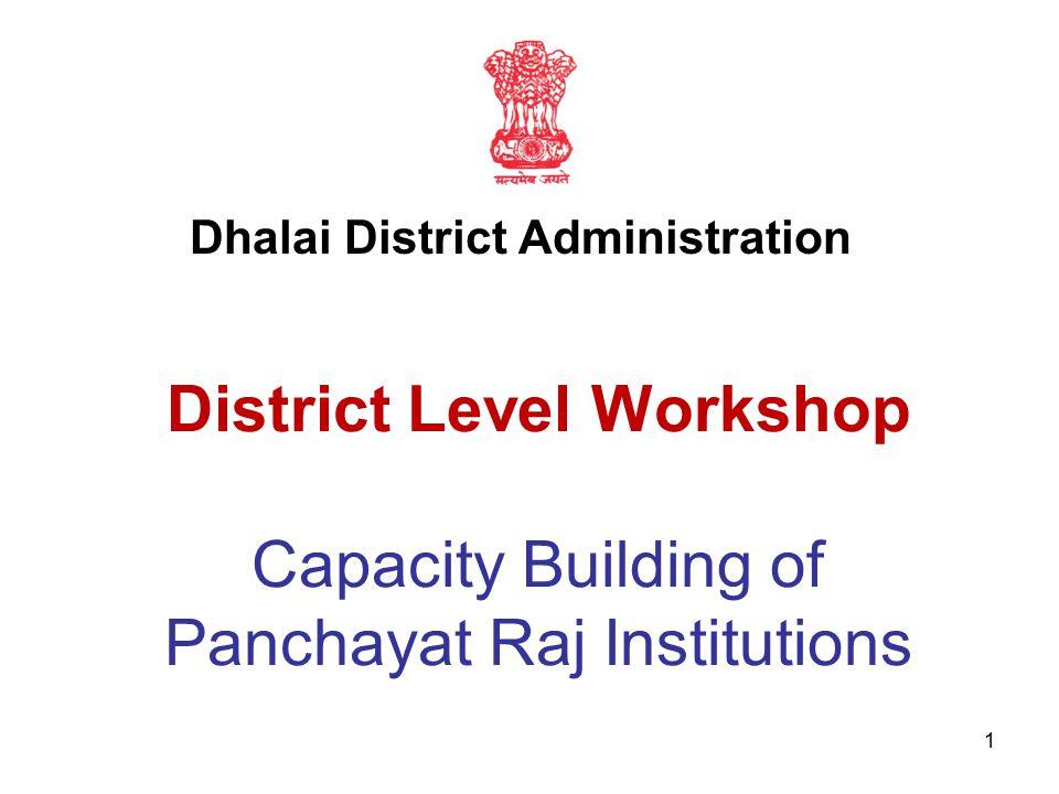 1 District Level Workshop Capacity Building of Panchayat Raj Institutions Dhalai District Administration
