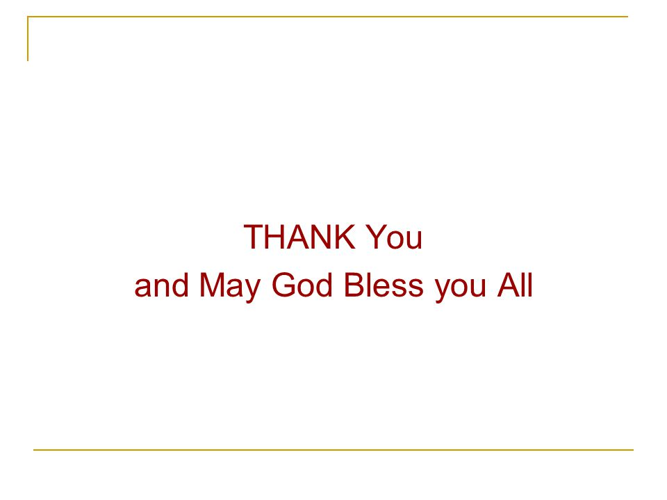 THANK You and May God Bless you All