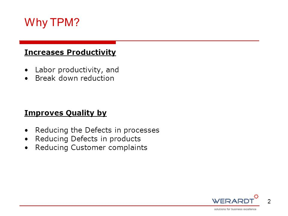 2 Increases Productivity Labor productivity, and Break down reduction Improves Quality by Reducing the Defects in processes Reducing Defects in produc