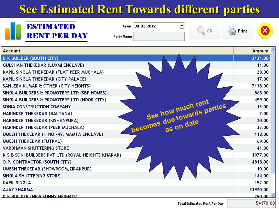 See Estimated Rent Towards different parties See how much rent becomes due towards parties as on date