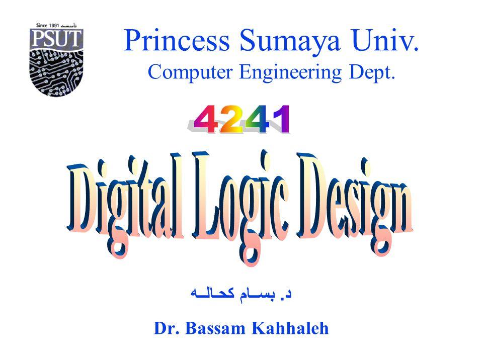 Princess Sumaya Univ. Computer Engineering Dept. د. بســام كحـالــه Dr. Bassam Kahhaleh