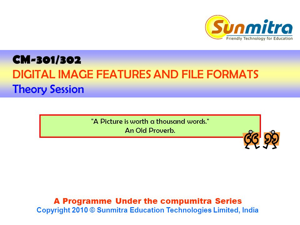 A Programme Under the compumitra Series Copyright 2010 © Sunmitra Education Technologies Limited, India