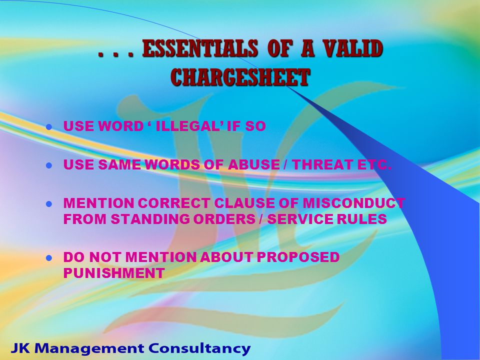 ... ESSENTIALS OF A VALID CHARGESHEET CONTAIN ALL DETAILS REFER STANDING ORDERS CAREFULLY MENTION DATE, TIME, PLACE OF INCIDENT USE WORD 'ABOUT' WHEN