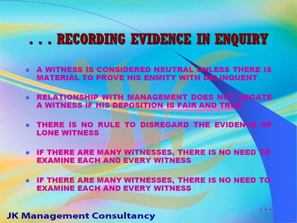 ... RECORDING EVIDENCE IN ENQUIRY AFTER COMPLETION OF MANAGEMENT EVIDENCE, THE DELINQUENT WILL LEAD HIS EVIDENCE M.R. WILL CROSS EXAMINE DELINQUENT'S