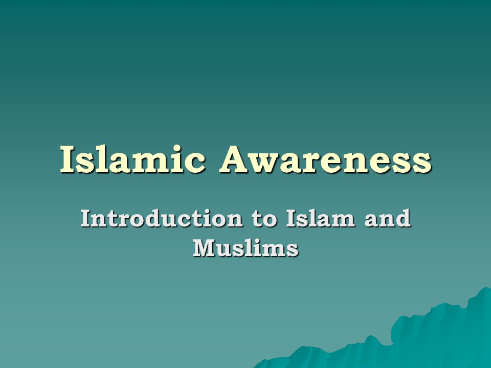 Islamic Awareness Introduction to Islam and Muslims